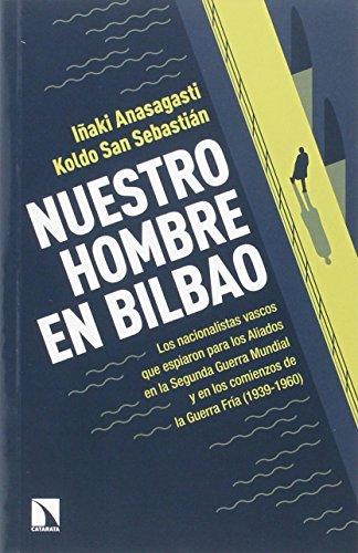 Nuestro Hombre En Bilbao