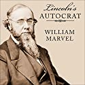 Lincoln's Autocrat: The Life of Edwin Stanton: Civil War America, Book 1 (       UNABRIDGED) by William Marvel Narrated by Norman Dietz
