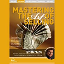 Mastering the Art of Selling (Live) Speech by Tom Hopkins Narrated by Tom Hopkins