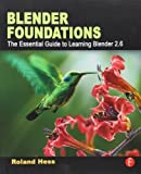 img - for Blender Foundations: The Essential Guide to Learning Blender 2.6 by Hess, Roland (2010) [Paperback] book / textbook / text book