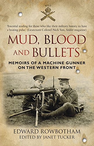Mud, Blood and Bullets: Memoirs of a Machine Gunner on the Western Front