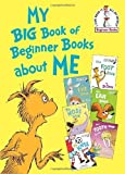 img - for My Big Book of Beginner Books about Me (I Can Read It All by Myself Beginner Books) by Dr Seuss (2013-02-01) book / textbook / text book