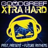 Goodgreef Xtra Hard - Past, Present & Future Anthems