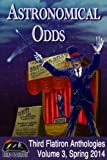 img - for Astronomical Odds (Third Flatiron Anthologies) book / textbook / text book