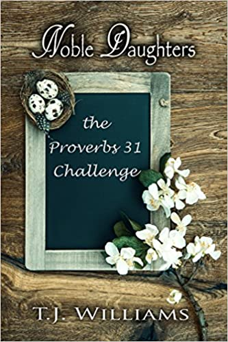 Noble Daughters, The Proverbs 31 Challenge
