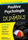 Positive Psychologie für Dummies (German Edition)