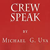 Crew Speak ~ Michael G. Uva