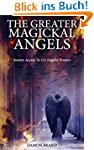 The Greater Magickal Angels: Instant...