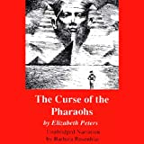 The Curse of the Pharaohs: The Amelia Peabody Series, Book 2 (Unabridged)