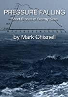 Pressure Falling - Short Stories of Stormy Seas (English Edition)