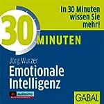 30 Minuten Emotionale Intelligenz (au...