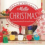 Mollie Makes Mollie Makes Christmas: Living and Loving a Handmade Christmas: Crochet, Knitting, Sewing, Felting, Papercraft and More