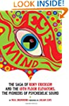 Eye Mind: The Saga of Roky Erickson a...