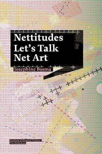 Nettitudes: Let's Talk Net Art