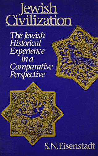 Jewish Civilization: The Jewish Historical Experience in a Comparative Perspective (Suny Series in Israeli Studies)