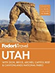 Fodor's Utah: with Zion, Bryce Canyon...