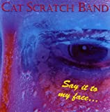 Cat Scratch Band Say It to My Face