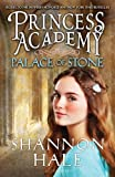 Princess Academy: Palace of Stone by Shannon Hale