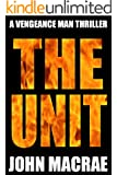 The Unit: A Vengeance Man Thriller