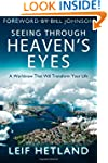 Seeing Through Heaven's Eyes: A World...