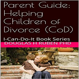 Parent Guide: Helping Children of Divorce (CoD) Audiobook