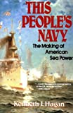 This People's Navy: The Making of American Sea Power (0029134714) by Hagan, Kenneth J.