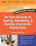 Ready, Set, Go! The Start-Up Guide for Opening, Remodeling & Running a Successful Beauty Salon
