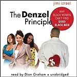 The Denzel Principle: Why Black Women Can't Find Good Black Men | Jimi Izrael