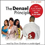 The Denzel Principle: Why Black Women Can't Find Good Black Men | [Jimi Izrael]