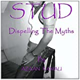 STUD; Dispelling The Myths