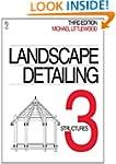 Landscape Detailing Volume 3:: Struct...