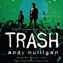 Trash (       UNABRIDGED) by Andy Mulligan Narrated by Ramon DeOcamop, Chris Nunez, Elissa Steele, Michelle Gonzalez, Everette Plen