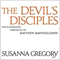 The Devil's Disciples: The Fourteenth Chronicle of Matthew Bartholomew Audiobook by Susanna Gregory Narrated by David Thorpe
