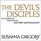 The Devil's Disciples: The Fourteenth Chronicle of Matthew Bartholomew Hörbuch von Susanna Gregory Gesprochen von: David Thorpe