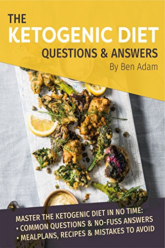 The Ketogenic Diet: Questions & Answers by Ben Adam