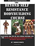 Beyond Self Resistance Bodybuilding Course