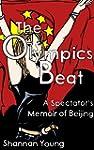 The Olympics Beat: A Spectator's Memo...