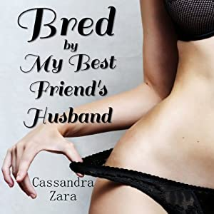 Bred by My Best Friend's Husband Audiobook