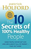The 10 Secrets of 100% Healthy People...