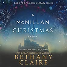 A McMillan Christmas: Morna's Legacy Series, Book 7.5 Audiobook by Bethany Claire Narrated by Lily Collingwood