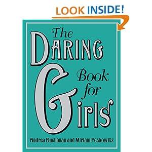 the daring book for girls andrea buchanan miriam peskowitz books. Black Bedroom Furniture Sets. Home Design Ideas