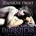 Eternal Kiss of Darkness: The Night Huntress World Series, Book 2 (       UNABRIDGED) by Jeaniene Frost Narrated by Tavia Gilbert