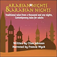 Arabian Nights & Arabian Nights: Traditional Tales from a Thousand and One Nights Audiobook by Clive Johnson Narrated by Francie Wyck