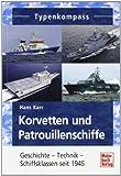 Korvetten und Patrouillenschiffe: Geschichte - Technik - Schiffsklassen seit 1945 (Typenkompass)