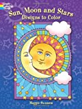 Sun, Moon and Stars Designs to Color (0486492273) by Swanson, Maggie