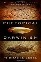Rhetorical Darwinism: Religion, Evolution, and the Scientific Identity (Studies in Rhetoric & Religion)