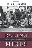 """Erik Linstrum, """"Ruling Minds: Psychology in the British Empire"""" (Harvard UP, 2016)"""