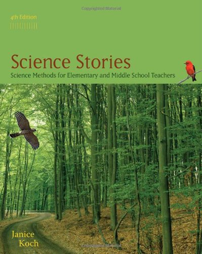 Science Stories: Science Methods for Elementary and...