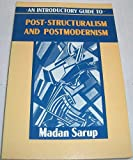 An Introductory Guide to Post-structuralism and Post-modernism