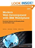 Modern Web Development with IBM WebSphere: Developing, Deploying, and Managing Mobile and Multi-Platform Apps (IBM Press)